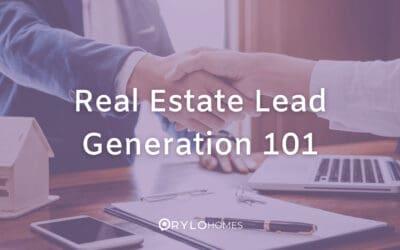 Real Estate Lead Generation 101